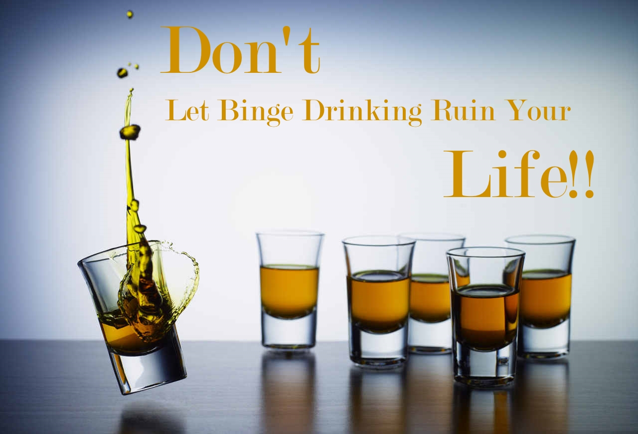 Don't Let Binge Drinking Ruin Your Life
