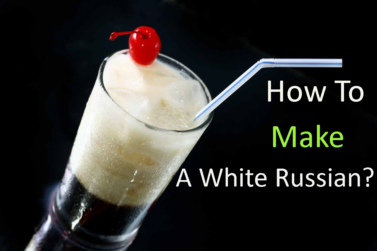 5 Minute Recipe To Make A White Russian That Isn't From Russia