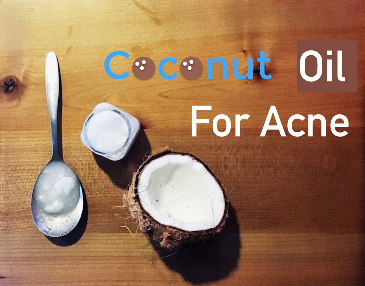 Does Coconut Oil Cause Acne or Cure Acne