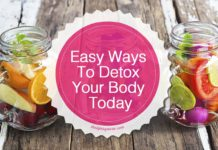 Easy Ways To Detox Your Body Today