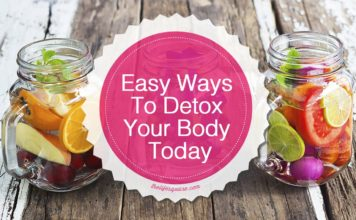 Easy Ways To Detox Your Body Today