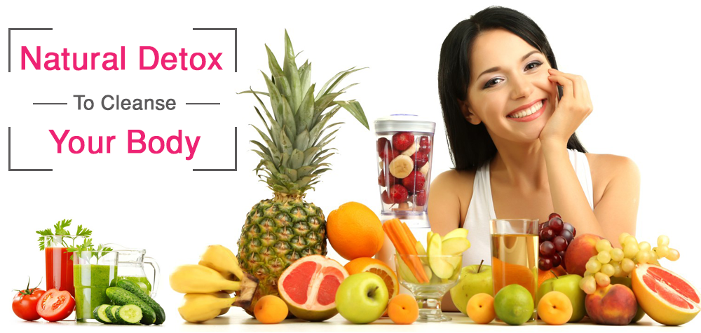 Natural Detox To Cleanse Your Body