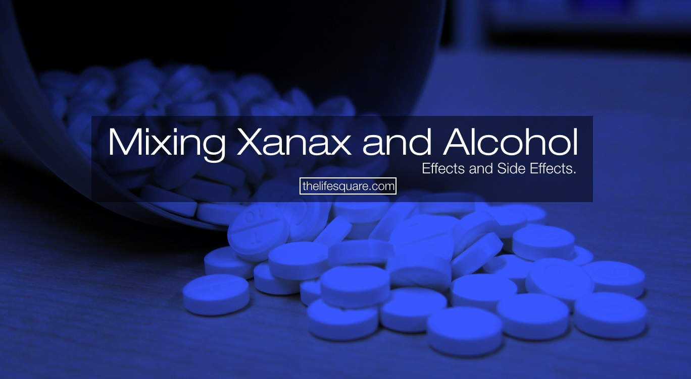 Why Mixing Xanax And Alcohol Is The Worst Idea Find Side