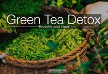 green tea detox benefits uses