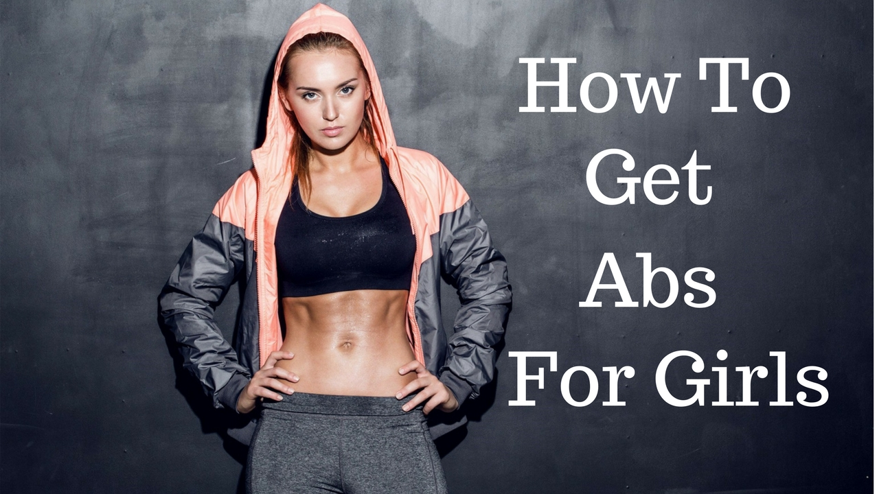 How To Get Abs For Girls